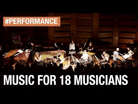 Music for 18 Musicians, by Steve Reich (highlights)