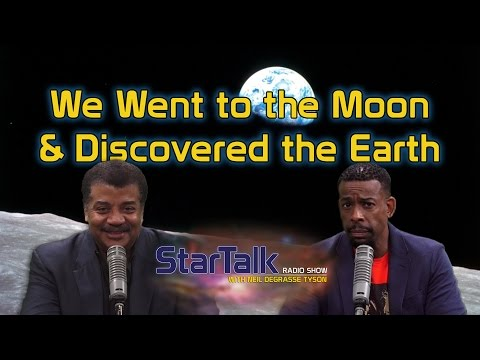 Neil deGrasse Tyson: We Went to the Moon & Discovered the Earth