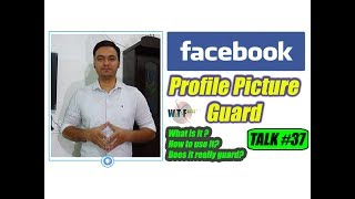 Facebook Profile Picture Guard | What is it? | How to use it?  | It's benefits | It's limitations