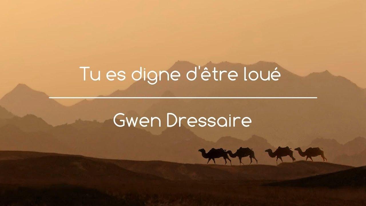 tu-es-digne-d-etre-loue-gwen-dressaire-praise-fr