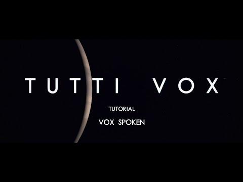 Tutti Vox Tutorial: Tutti Vox Spoken