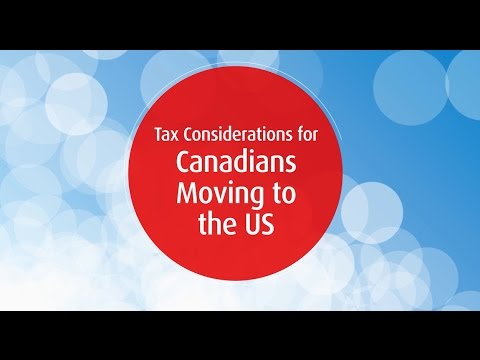 Tax Considerations for Canadians moving to the U.S.