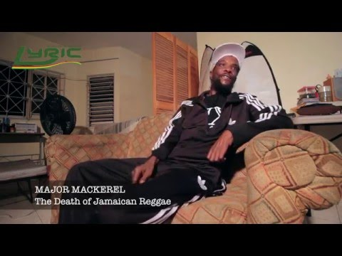 The death of Jamaican reggae - Major Mackerel Part 1