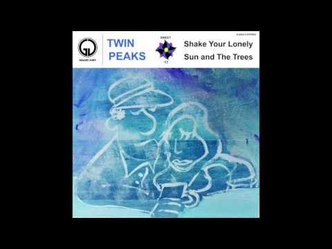 Twin Peaks  Shake Your Lonely  Audio
