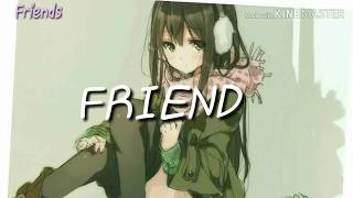 Friends by Marshmello ft. Anne-Marie -Nightcore