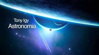 Скачать Tony Igy Astronomia Original Mix