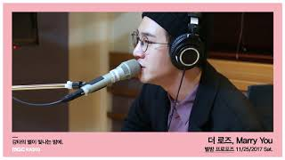 The Rose - Marry You, 더 로즈 - Marry You [별이 빛나는 밤에] 20171125