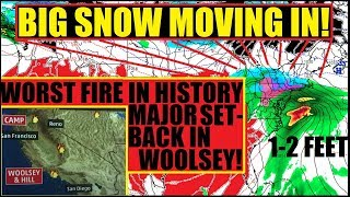 "MAJOR SETBACK WOOLSEY! FIREFIGHTERS ""Worst we've ever seen"" California fires Nor'easter UPDATE!"