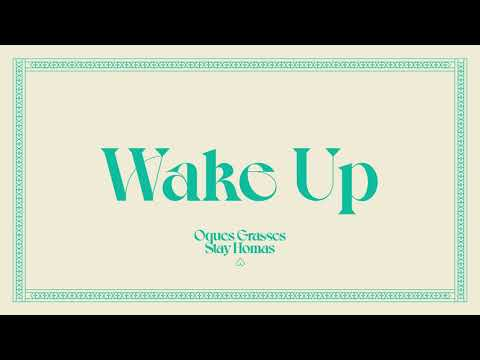 OQUES GRASSES - WAKE UP & Stay Homas