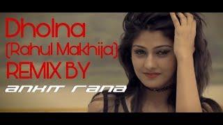 Tere Bin Nahi Lagda Dil Mera Dholna (Remix) (DJ Ankit Rana X Rahul Makhija) Free Download