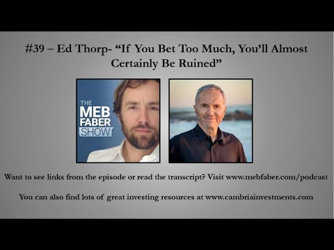 "#39 - Ed Thorp - ""If You Bet Too Much, You'll Almost Certainly Be Ruined"""