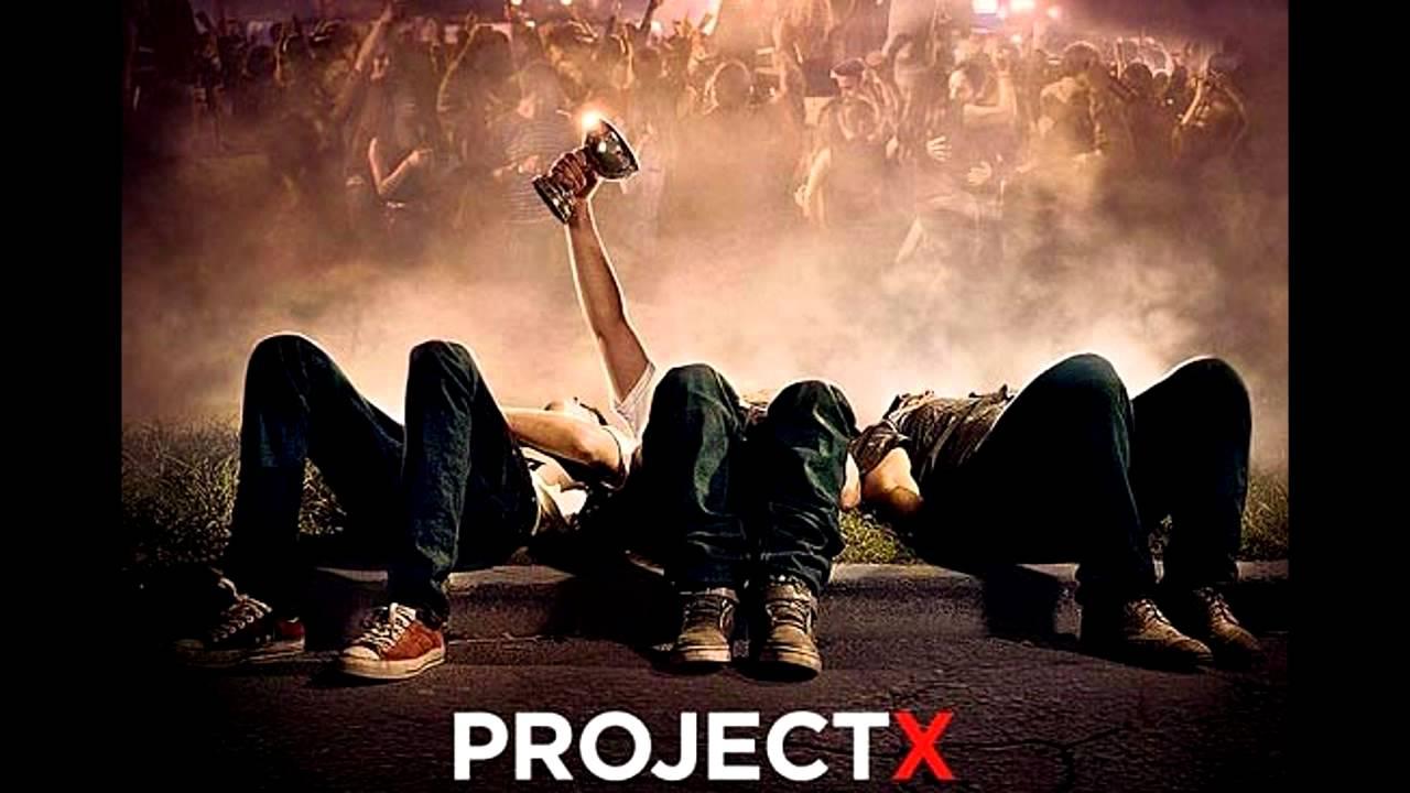 Project X Soundtrack List Project X FULL HQ Soundtrack