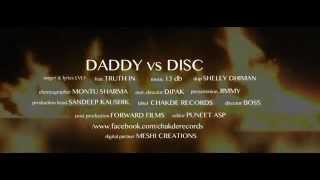 Daddy Vs Disc || LVLY Feat TRUTH - IN || Official Video || Chakde Records 2015