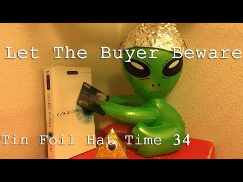 Let The Buyer Beware - Tin Foil Hat Time 34