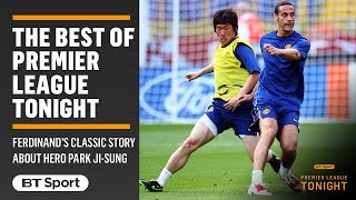 Rio Ferdinand: Park Ji-sung could do everything for Manchester United, the ultimate unsung hero