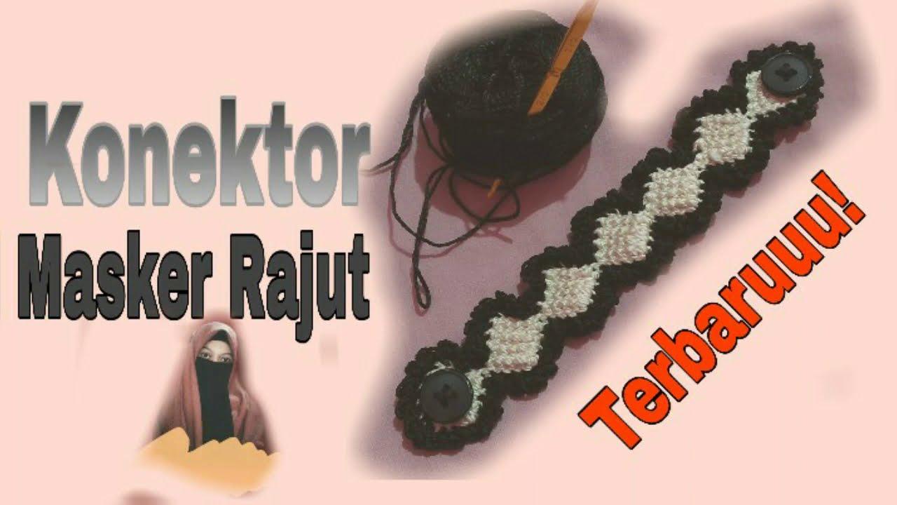 Konektor Masker rajut model terbaru || How to make a Crochet connector for Face Mask || New!