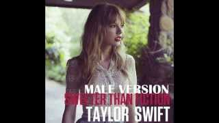 sweeter than fiction Taylor Swift-male version