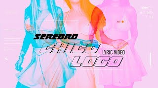 SEREBRO - Chico loco (lyric video)