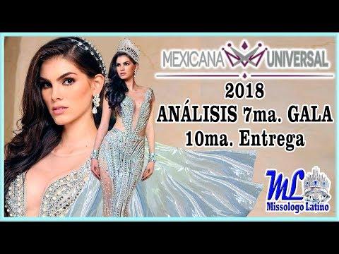 MEXICANA UNIVERSAL - 10ma Entrega - Análisis 7ma Gala