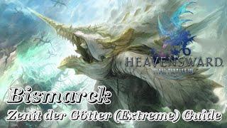 """Final Fantasy XIV Heavensward - """"Bismarck"""" Zenit der Götter (Extreme) Guide"""