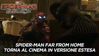 SPIDER-MAN FAR FROM HOME  torna al CINEMA in versione ESTESA