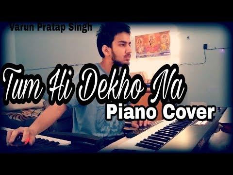 Tumhi Dekho Naa   Kabhi Alvida Na Kehna   Piano Cover