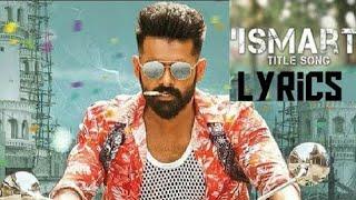 ISmart Title Song lyrics Ismart Shankar Nani Creations