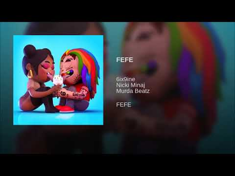 "6IX9INE ""FEFE"" Feat. Nicki Minaj (Official Audio)"