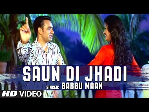 Saun Di Jhadi - Babbu Maan (Remix) | DJ H | Babbu Mann Songs 2017 | New Punjabi Remix Song 2017