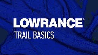 Lowrance | GPS Trail Basics