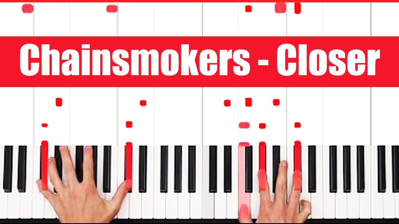 Closer Chainsmokers Piano Tutorial Easy Chords
