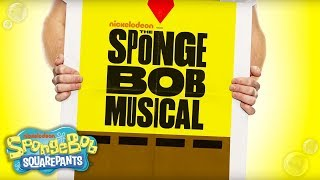 SpongeBob SquarePants | 'The SpongeBob Musical' Official Sneak Peek | Nick
