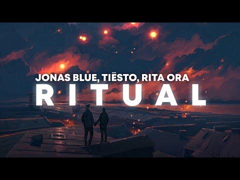 Jonas Blue & Tiësto - Ritual (Lyrics) Ft. Rita Ora
