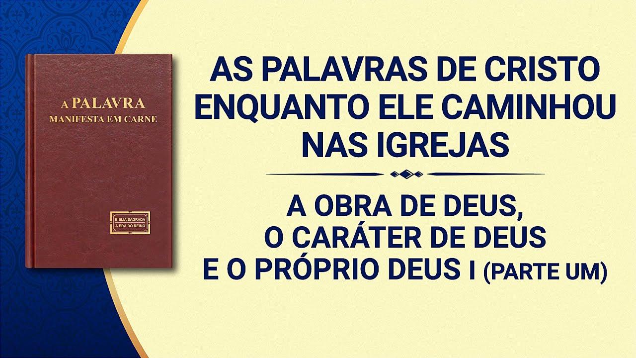 """Palavra de Deus """"A obra de Deus, o caráter de Deus e o Próprio Deus I"""" (Parte um)"""