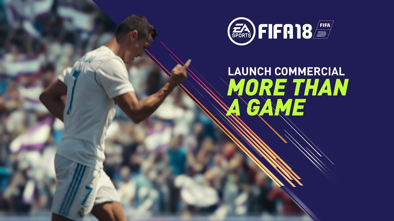 FIFA 18 Launch Commercial | More Than a Game GamerTip