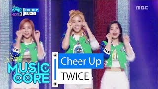 [HOT] TWICE - CHEER UP, 트와이스 - CHEER UP Show Music core 20160507