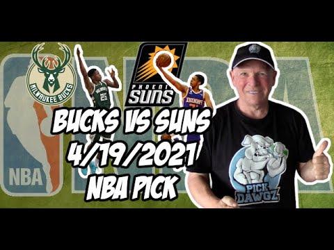 Milwaukee Bucks vs Phoenix Suns 4/19/21 Free NBA Pick and Prediction NBA Betting Tips