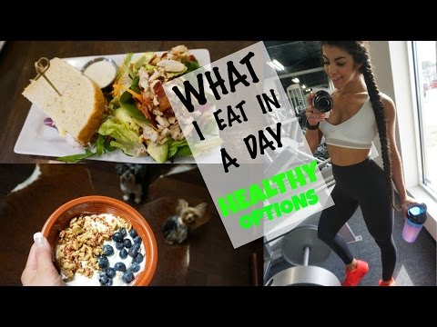 WHAT I EAT IN A DAY  HEALTHY OPTIONS