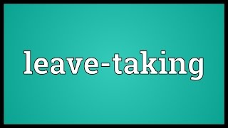 Leave-taking Meaning