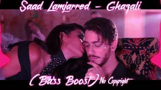 Saad Lamjarred - Ghazali (Bass Boost) No copyright