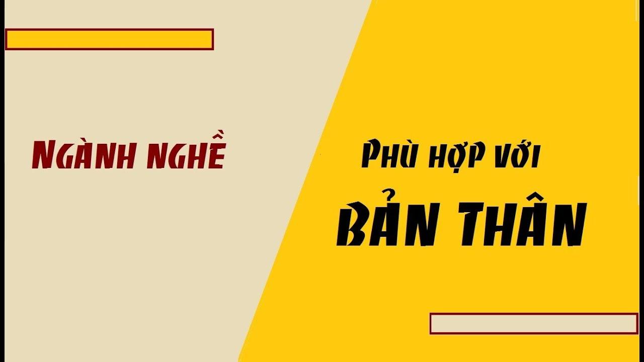 chon nganh hoc phu hop voi ban than