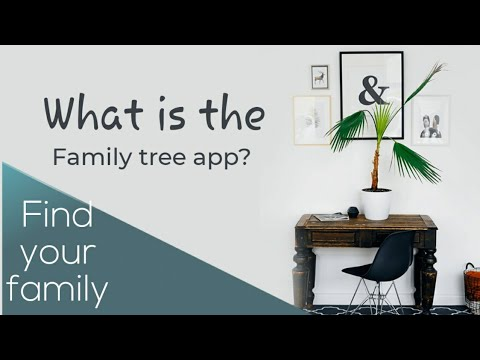 What Is The Family Tree App?