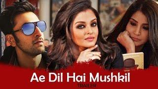 Ae Dil Hai Mushkil Official Teaser   Aishwarya Rai. Ranbir Kapoor, Anushka Sharma   Out Now
