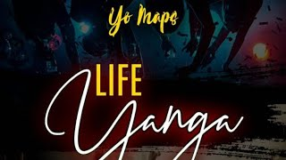 Yo Maps-Life Yanga-(Prod.by Yo maps)Official Music  audio 2019
