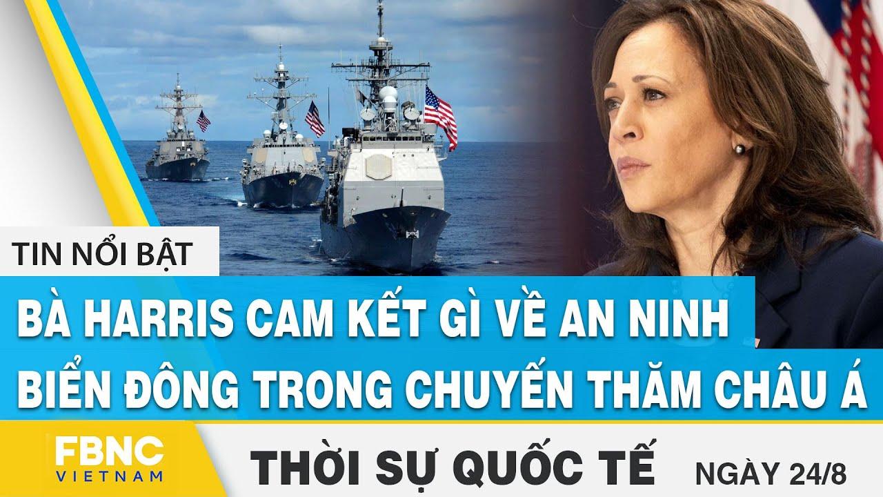 Thời sự quốc tế 24/8 | Bà Harris cam kết gì về an ninh Biển Đông trong chuyến thăm châu Á ? | FBNC | Bao quát những nội dung liên quan đến thoi trang nam quoc te đầy đủ
