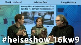#heiseshow (16KW9): Privacy Shield und Datenschutz in der EU