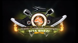 Video Rep Your Hood: Siya Shezi download MP3, 3GP, MP4, WEBM, AVI, FLV Oktober 2018