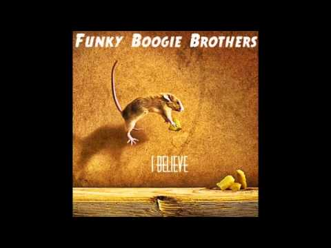 Funky Boogie Brothers - I Believe