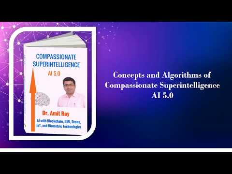 Compassionate Superintelligence AI 5 0 of  Dr. Amit Ray