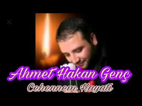 Ahmet Hakan Genç (Cehennem Hayatı)
